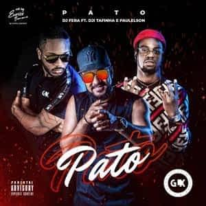 Dj Fera – Pato (feat. Dji Tafinha & Paulelson) [2021] DOWNLOAD MP3