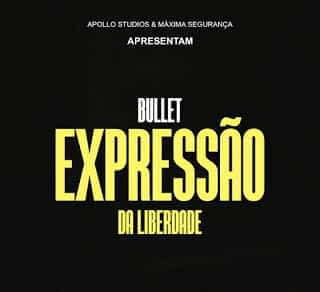 Bullet - Expressão de Liberdade [2021] DOWNLOAD MP3