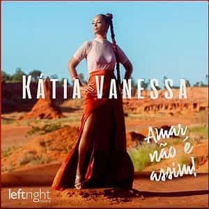 Kátia Vanessa – Amar não é assim [2021] DOWNLOAD MP3