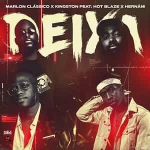 Marlon Classico x Kingston - Deixa (feat. Hernani da Silva & Hot Blaze) [2021] DOWNLOAD MP3