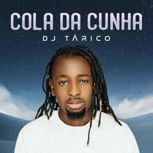 DJ Tárico – Cola Da Cunha [2021] DOWNLOAD MP3