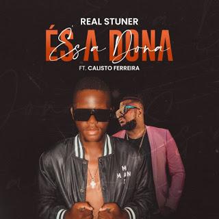 Real Stuner Feat. Calisto Ferreira – És a Dona (Pro. Nick jala) [2021] DOWNLOAD MP3