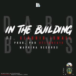 Dabo Boys - In the Building (feat. Cláudio Ismael) [2021] DOWNLOAD MP3