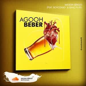 Milson ft Boy Conjo & Isaac Felipe - Agooh Beber [2021] DOWNLOAD MP3