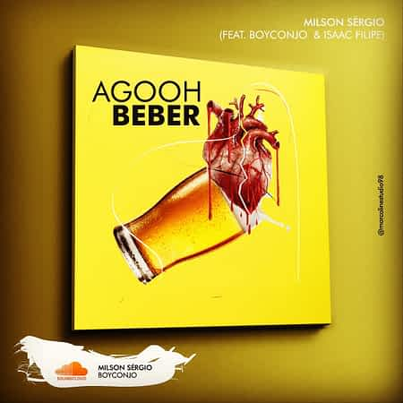 Milson ft Boy Conjo & Isaac Felipe - Agooh Beber [2021] DOWNLOAD MP3